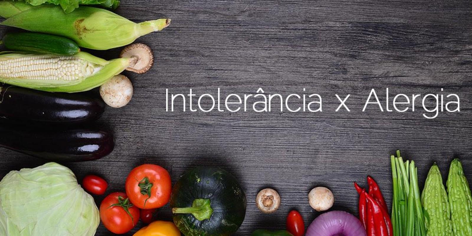 Alergia X Intolerância Alimentar: Entenda a diferença!